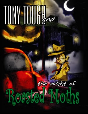 Tony Tough and the Night of the Roasted Moths Box Cover