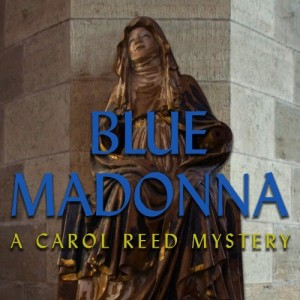Blue Madonna - A Carol Reed Mystery Box Cover