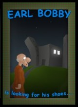 Earl Bobby is Looking for his Shoes
