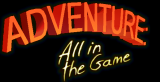 Adventure: All in the Game