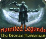 Haunted Legends: The Bronze Horseman