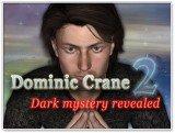 Dominic Crane 2: Dark Mystery Revealed