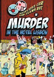 Detective Case and Clown Bot: Murder in the Hotel Lisbon Box Cover
