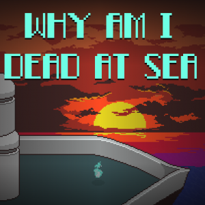 Why Am I Dead at Sea Box Cover