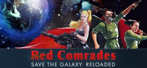 Red Comrades Save the Galaxy – Reloaded Box Cover