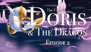 The Tale of Doris and the Dragon: Episode 2
