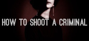 How to shoot a criminal Box Cover