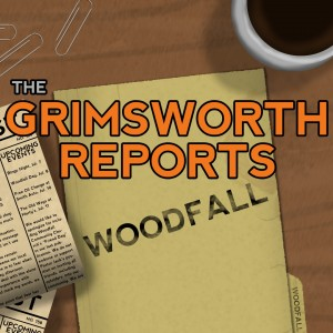 The Grimsworth Reports: Woodfall Box Cover