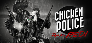 Chicken Police: Paint It RED! Box Cover