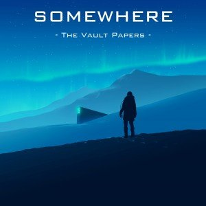 Somewhere: The Vault Papers Box Cover