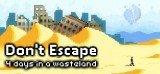 Don't Escape: 4 Days to Survive