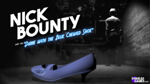 Nick Bounty and the Dame with the Blue Chewed Shoe Box Cover