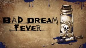 Bad Dream: Fever Box Cover