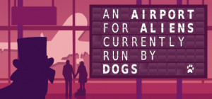 An Airport for Aliens Currently Run by Dogs Box Cover