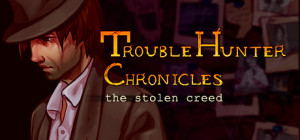 Trouble Hunter Chronicles: The Stolen Creed Box Cover