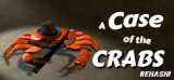 Case of the Crabs – Rehash, A