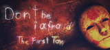 Don't Be Afraid: The First Toy