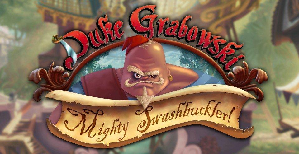 Bill Tiller - Duke Grabowski, Mighty Swashbuckler!