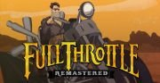 Full Throttle Remastered Article